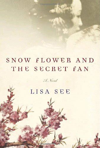 snow flower and the secret fan movie snow flower and the secret fan books into films