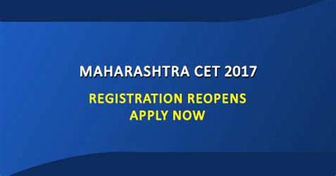 Colleges Mh Cet Mba 2017 by Maharashtra Cet 2017 Registration Reopens Apply Now