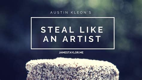 steal like an artist steal like an artist james taylor