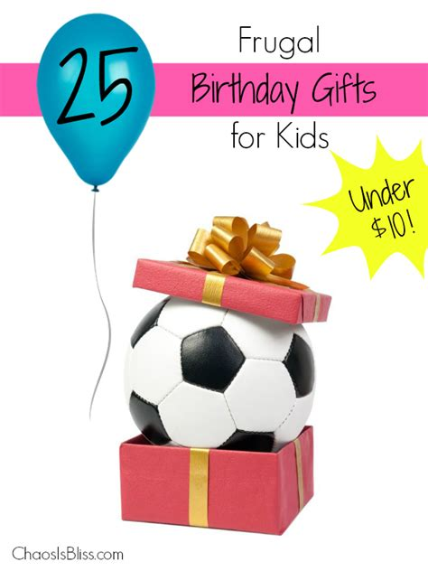 gifts for kids under 10 10 budget frugal birthday gifts for kids