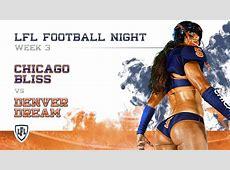 LFL | 2017 SEASON | WEEK 3 | CHICAGO BLISS AT DENVER DREAM ... Football Roster