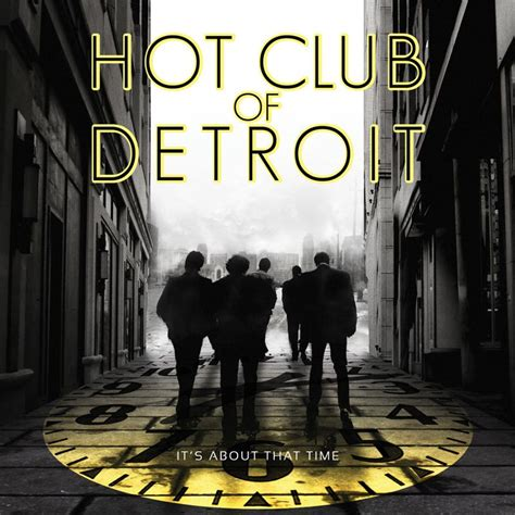 hot club of detroit hot club of detroit it s about that time 2010 avaxhome