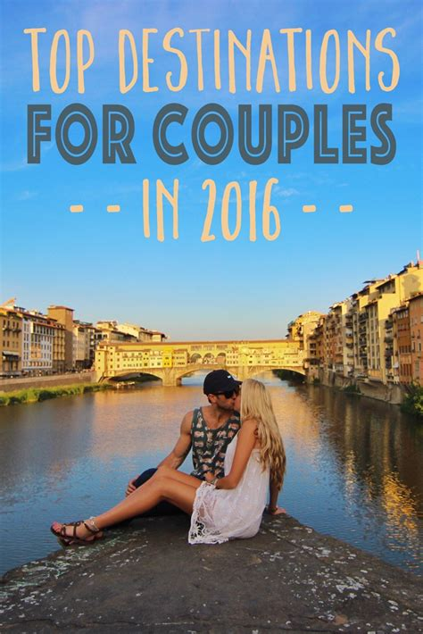 top destinations for couples in 2016 the abroad