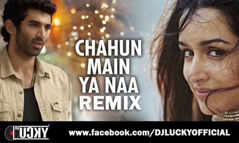 download mp3 chahun main ya na dj remix chahun main ya na remix dj lucky full version