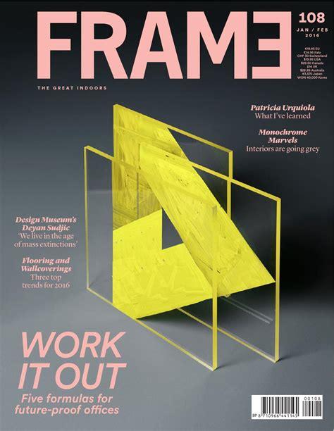 design magazine frame frame magazine 108 jan feb 2016 by frame publishers issuu