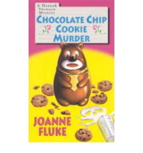 Chocolate Chip Cookie Murder chocolate chip cookie murder joanne fluke 9781575666501