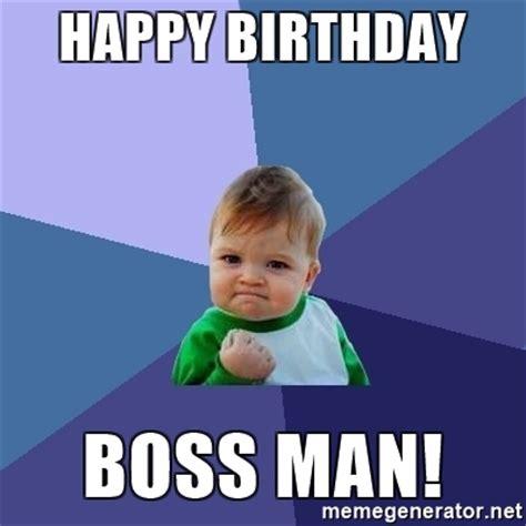 Happy Boss S Day Meme - happy birthday boss man success kid meme generator