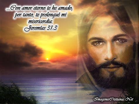 imagenes de con amor eterno te he amado con amor eterno te he amado imagenes cristianas