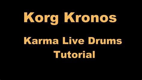 tutorial drum coklat karma korg kronos karma live drums tutorial youtube
