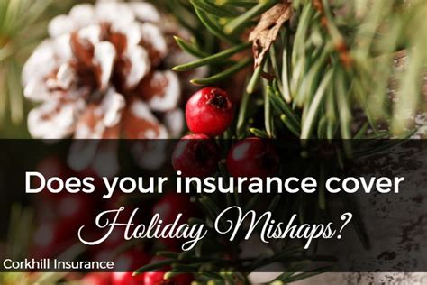 Does Your Insurance Cover Holiday Mishaps?