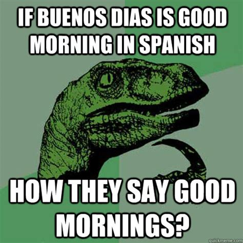 How Do You Say Meme - good morning in spanish memes