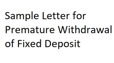 Letter Format For Withdrawal Of Fd sle letter for premature withdrawal of fixed deposit letter formats and sle letters