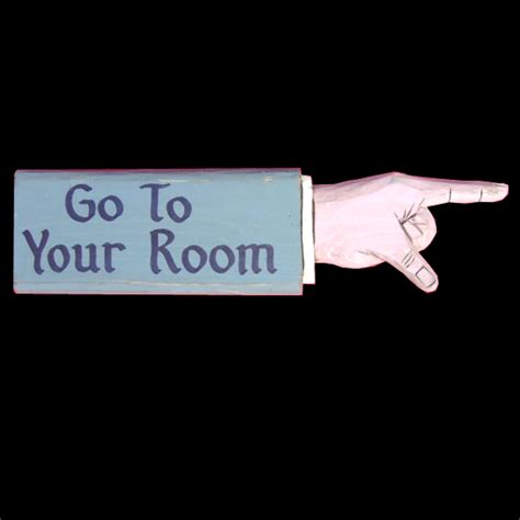 your room go to your room pointing