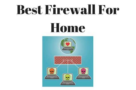 the best firewall best home firewalls firewall appliance home firewall