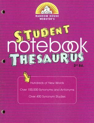 Random House Webster S Large Print Thesaurus Random House Newer Words Faster Random House Random House Webster S Student Notebook Thesaurus 2nd Edition Rent 9780375721915 0375721916