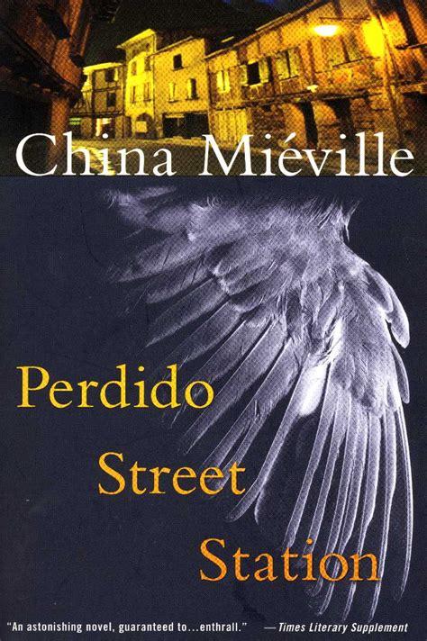 Pdf Perdido Station China Mieville by Perdido Station An Sionnach Fionn
