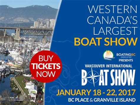 vancouver boat show hours vancouver international boat show jan 18 22 2017