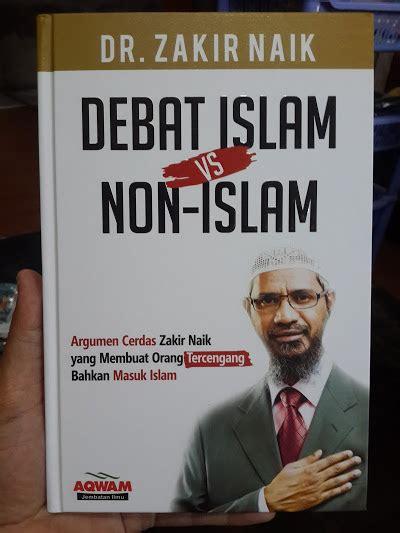 Mukjizat Ilmiah Dilautan Dan Dunia Binatang buku debat islam vs non islam argumen cerdas zakir naik