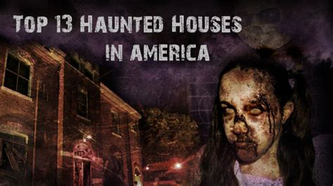 worst haunted houses in america top 13 haunted houses in america craveonline