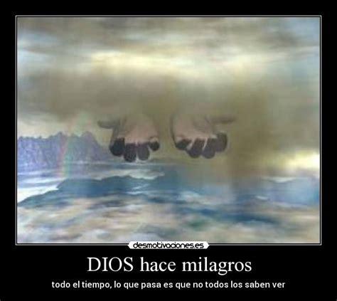imagenes de dios hace milagros dios hace milagros desmotivaciones