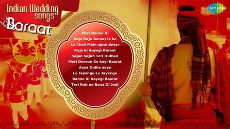 Wedding Song Barat by Indian Wedding Baraat Songs Meri Banno Ki Baraat
