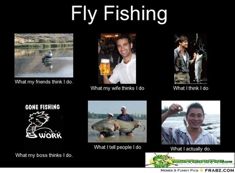 Fly Meme - trout fishing memes