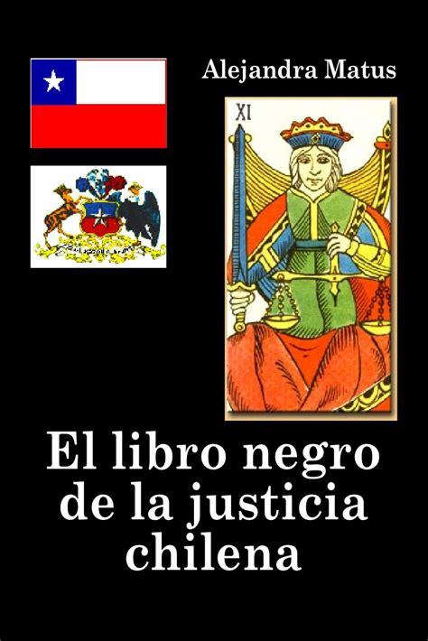 el libro negro de 1496188802 alejandra matus el libro negro de la justicia chilena