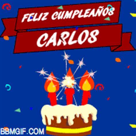 imagenes feliz cumpleaños juan carlos fel 237 z cumplea 241 os carlos tags felicidades alegr 237 a
