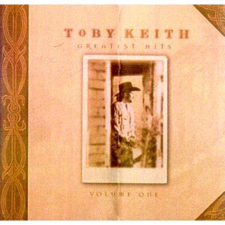 toby keith greatest hits 2 toby keith toby keith vol 1 greatest hits cd