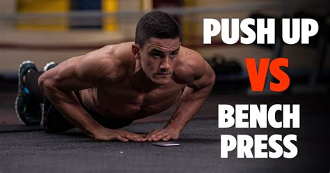 pushup vs bench push ups vs bench press which is better or more effective