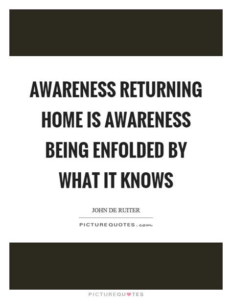 awareness returning home is awareness being enfolded by