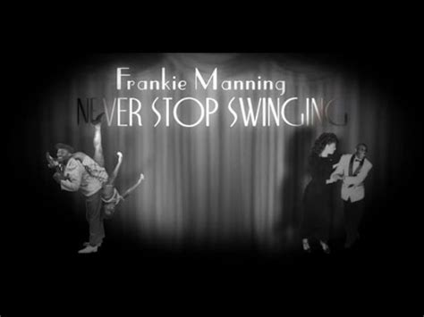 swinging documentary frankie manning never stop swinging 2009 documentaries