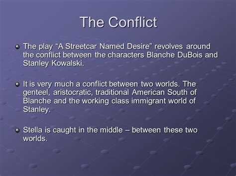 A Streetcar Named Desire Essays by Blanche And Stanley Conflict Essay