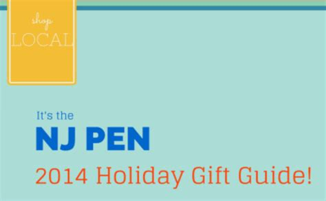 2014 gift guide nj pen 2014 local gift guide