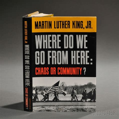 Where Do We Go From Here Chaos Or Community Essay by King Jr Martin Luther 1929 1968 Where Do We Go From Here Chaos Or Community Signed Copy