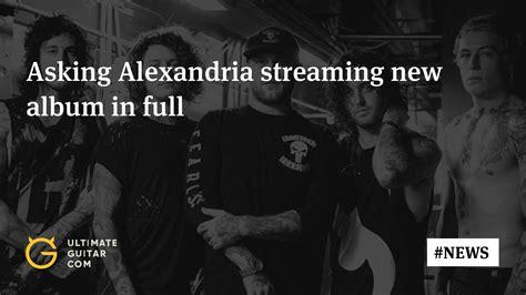 download mp3 full album asking alexandria listen asking alexandria streaming first album since