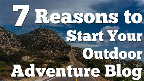 7 Reasons To Start A by 7 Reasons To Start Your Own Adventure