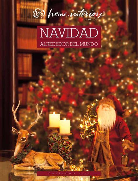 home interiors de mexico home interiors de m 233 xico lazarogarzanieto catalogo navidad 2012 by carlos gza issuu