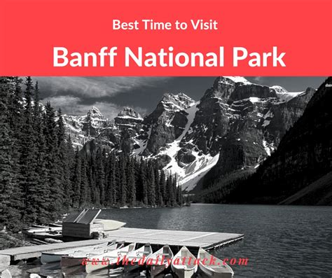 best time visit what is the best time to visit banff national park canada