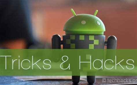 android hacker best android tricks 2017 android hacks