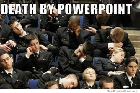Powerpoint Meme - death by powerpoint weknowmemes