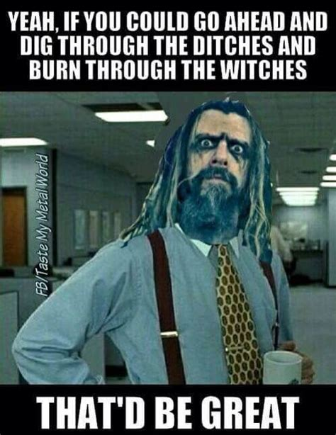 Rob Zombie Memes - rob zombie funny office space meme