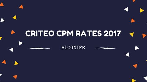 adsense cpm rates criteo cpm rates 2017 blognife