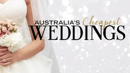 aussie couples cut costs in cheap wedding reality show australia s cheapest weddings wikipedia