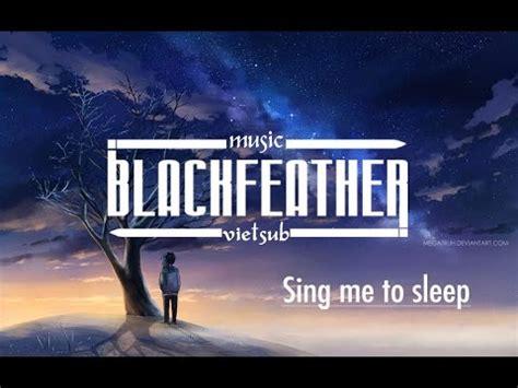 alan walker sing me to sleep lyrics sing me to sleep alan walker vietsub lyrics