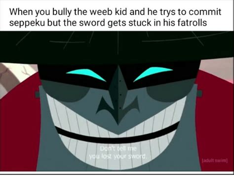 Adult Swim Meme - when you bully the weeb kid and he trys to commit seppeku