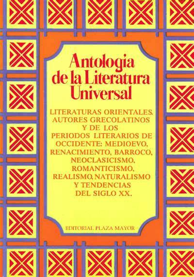 antologa de la literatura editorial plaza mayor antologia de la literatura universal
