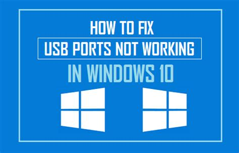 usb not working how to fix usb ports not working in windows 10