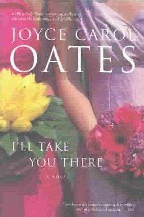 i ll take you there a novel books i ll take you there professor of humanities joyce carol
