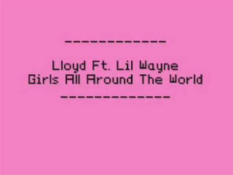 lyrics lloyd lloyd feat lil wayne around the world lyrics